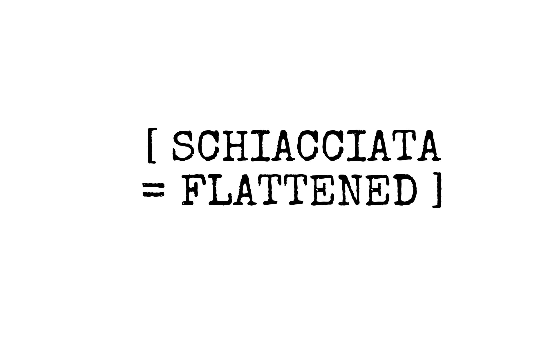 SCHIACCIATA